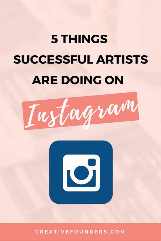 5 Things Successful Artists are doing on instagram